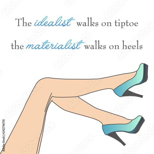 Fotografie, Tablou Motivational quote about high heels- womens shoes and legs on a white background