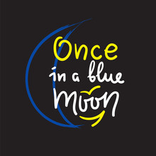 Once In A Blue Moon - Inspire ...