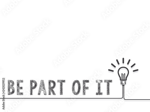 Fotografía Be Part of It quotation - Be Part of It