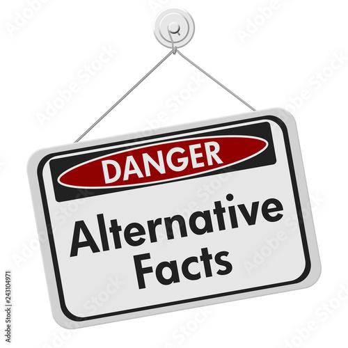Fotografie, Obraz  Alternative Facts danger sign