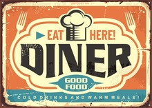 Retro Diner Restaurant Tin Sign Design With Chef Hat, Forks And Creative Lettering. Good Food, Cold Drinks And Warm Meal Vintage Vector Poster Template.
