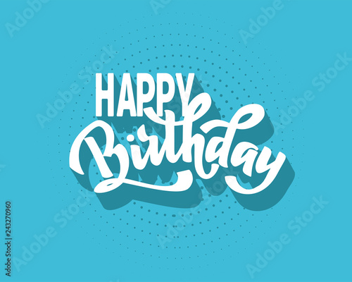 Fototapeta Happy birthday hand lettering text, brush ink calligraphy, vector type design, isolated on white background. obraz na płótnie