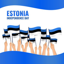 Vector Illustration On The Theme Independence Day Of Estonia. Hands Hold The Flags Of The Country