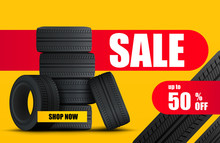 Tire Car Sale Banner. Car Wheels And Tires Sale Poster. Vector