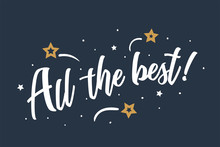 All The Best Lettering Card, Banner. Beautiful Greeting Scratched Calligraphy White Text Word Stars. Hand Drawn Invitation Print Design. Handwritten Modern Brush Blue Background Isolated Vector