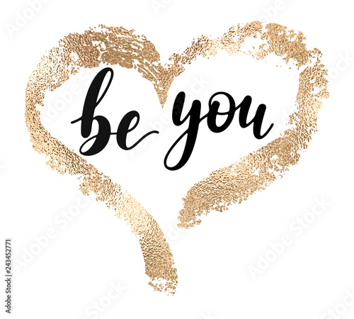 Be you - black handwritten lettering with hand drawn golden heart shape isolated on white background Canvas Print