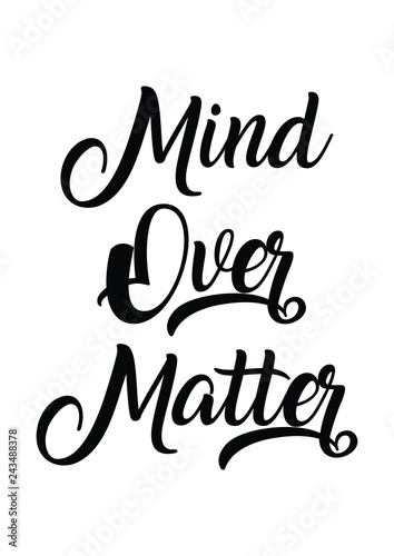 mind over matter quote print in vector.Lettering quotes ...