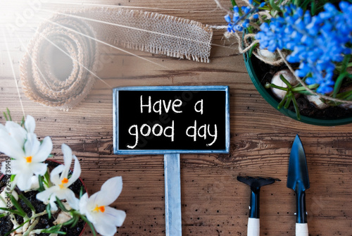Photo  Sunny Spring Flowers, Sign, Quote Have A Good Day