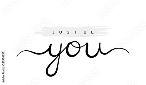 Just be you, handwriting lettering. Typography slogan for t shirt printing, slogan tees, fashion prints, posters, cards, stickers