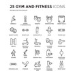 Set of 25 Gym and fitness linear icons such as Workout, Women Fitness Clothing, Weights, Weightlifting, Weight scale, vector illustration of trendy icon pack. Line icons with thin line stroke.