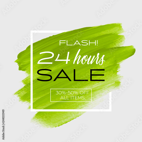 Obraz Sale flash '24 hours' sign over art brush acrylic stroke paint abstract texture background vector illustration. Perfect watercolor design for a shop and sale banners. - fototapety do salonu