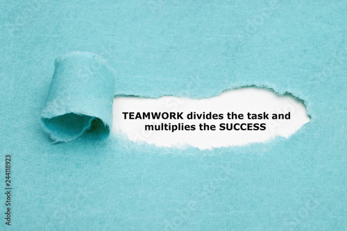 Photo  Teamwork Divides Task And Multiplies Success