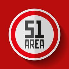Secret Base. Area 51. Danger Round Sign On Red Background. Vector Design
