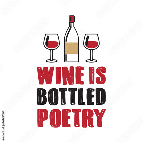 Wine Is Bottled Poetry, Best for Print Design like poster, t shirt Wall mural