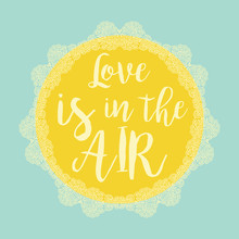 Love Is In The Air Typography ...