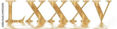 Fotografia  Roman numeral LXXXV, quinque et octoginta, 85, eighty five, reflected on the wat