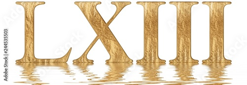 Fotografia  Roman numeral LXIII, tres et sexaginta, 63, sixty three, reflected on the water