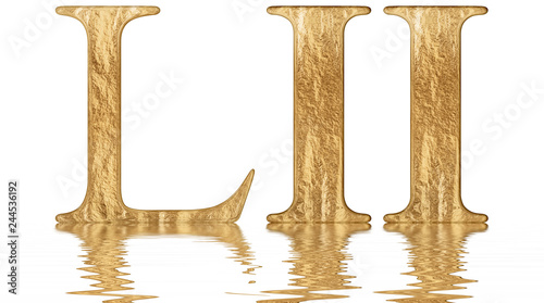 Photo  Roman numeral LII, duo et quinquaginta, 52, fifty two, reflected on the water su