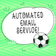 canvas print picture - Text sign showing Automated Email Service. Conceptual photo automatic decision making based on big data Soccer Ball on the Grass and Blank Outlined Round Color Shape photo