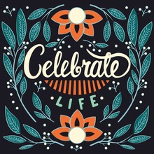 Celebrate Life, Hand Lettering Typography Modern Poster Design