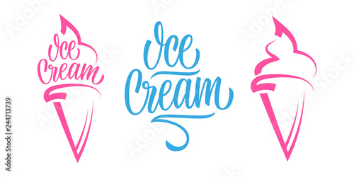Ice Cream set with handwritten inscription Ice Cream and ice cream cone. Creative template for restaurant, cafe menu, food market, packaging. Vector illustration.