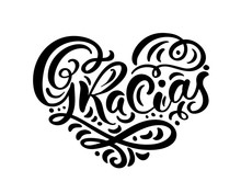 Gracias Hand Written Lettering Heart. Modern Brush Calligraphy. Thank You In Spanish. Isolated On Background. Vector Illustration Love