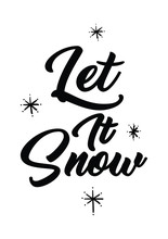 Let It Snow Quote With Handwriting In Black And White,vector.