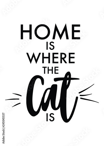 Pinturas sobre lienzo  Home is where the cat is quote with handwriting in black and white,vector