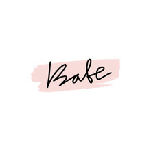 Babe Lettering Text And Brush Stroke Background, Vector Design Element.