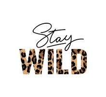 Stay Wild Illustration With Le...