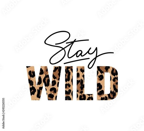 Obraz na plátně Stay wild illustration with lettering and leopard print