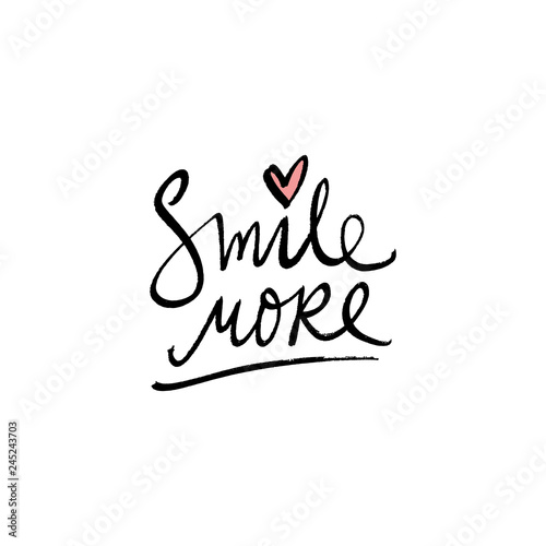 Poster Positive Typography Smile more fashion print. Hand writing text postcard. Modern quote. Good for t-shirt, posters, cards and stationery