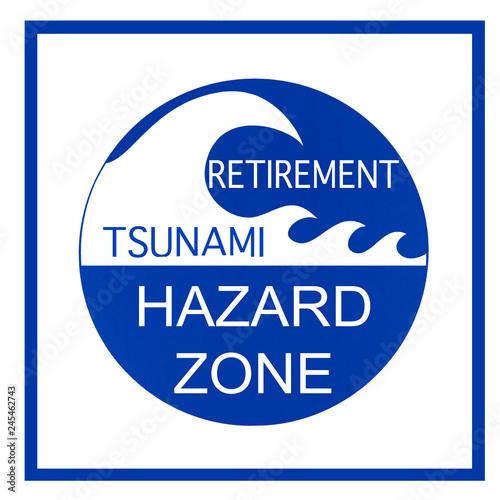 Fotografie, Obraz  Retirment Tsunami Hazard Zone warning sign isolated on white background