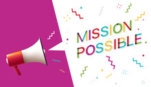 """Megaphone With """"mission Possible"""" Speech Bubble"""