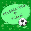 canvas print picture - Writing note showing Celebrating 30 Years. Business photo showcasing Commemorating a special day being 30 years together Soccer Ball on the Grass and Blank Outlined Round Color Shape photo