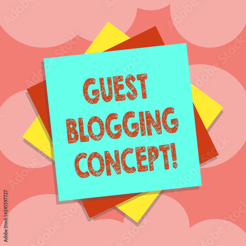 Writing note showing Guest Blogging Concept  Business photo