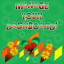 Writing Note Showing Manage Your Dashboard. Business Photo Showcasing Controlling The Interface To Monitor Sales Online Colorful Instrument Maracas Handmade Flowers And Curved Musical Staff
