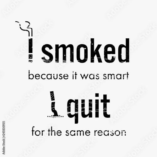 Quit smoking cigarette motivational quote and image that says I