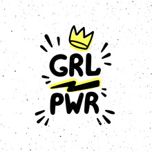 GRL PWR Quote. Girl Power Hand Drawing Inscription And Crown For Print, Brochure, Greeting Card, Bag, T-shirt. Vector Illustration
