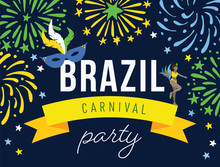Brazil Carnival Party Web Banner, Invitation With Fireworks. Hand Drawn Samba Woman Dancer And Mask With Feathers Decoration. Design Brazilian Flag Colours. Vector Illustration, Flat Design.