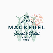 Ocean Mackerel Smoked And Grilled. Abstract Vector Sign, Symbol Or Logo Template. Hand Drawn Mackerel Fish With Premium Retro Typography And Quality Seal. Stylish Vector Emblem Concept.