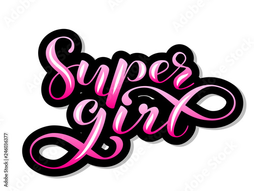 Photographie Super girl lettering sticker for poster or postcard