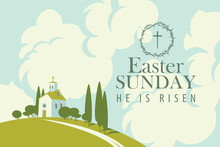 Vector Easter Banner Or Card With Words Easter Sunday, He Is Risen. Landscape With Small Church On The Hill And Sky With Clouds