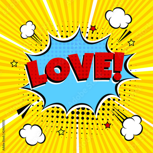 Photo sur Toile Pop Art Comic Lettering Love In The Speech Bubbles Comic Style Flat Design. Dynamic Pop Art Vector Illustration Isolated On Rays Background. Exclamation Concept Of Comic Book Style Pop Art Voice Phrase.