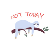 Cute Cartoon Sleeping Sloth With Hand Drawn Lettering Quote- Not Today.