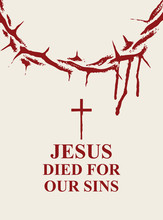 Vector Easter Banner With Words Jesus Died For Our Sins, With Crown Of Thorns And Drops Of Blood On The Light Background