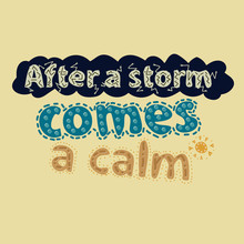 After A Storm Comes A Calm - Inscription. Lettering Poster. Vector