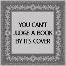 Common English Proverbs. You Can't Judge A Book By Its Cover.
