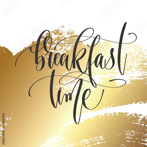 Obraz na plátně breakfast time - hand lettering inscription text, motivation and inspiration pos