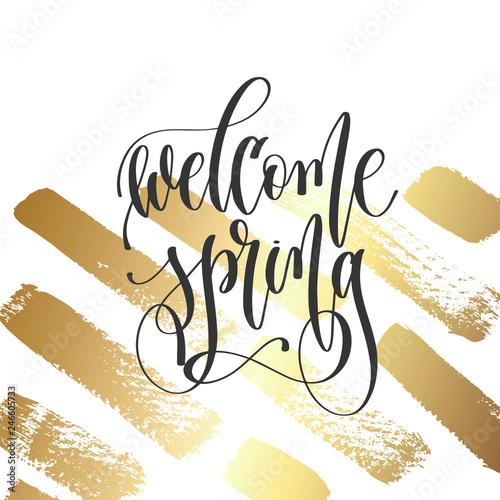 Obraz na plátně welcome spring - hand lettering inscription text, motivation and inspiration pos